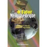 O FATOR MELQUISEDEQUE - DON RICHARDSON