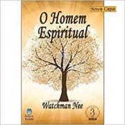 O HOMEM ESPIRITUAL III - WATCHMAN NEE
