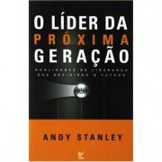 O LIDER DA PROXIMA GERACAO QUALIDADE DE LIDERANCA - ANDY STANLEY