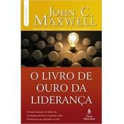 O LIVRO DE OURO DA LIDERANCA - JOHN C MAXWELL