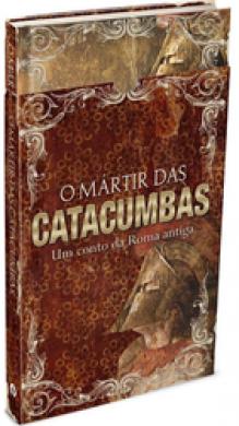 O MARTIR DAS CATACUMBAS UM CONTO PAO DIARIO ED ESPECIAL