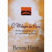 O MILAGRE DA CURA AS PROMESSAS DE CURA - BENNY HINN
