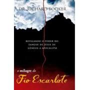 O MILAGRE DO FIO ESCARLATE - DR RICHARD BOOKER