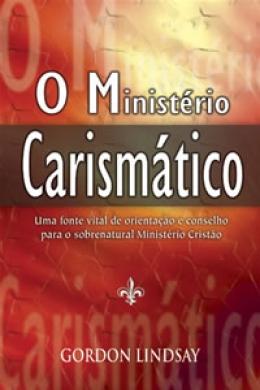 O MINISTERIO CARISMATICO - GORDON LINDSAY