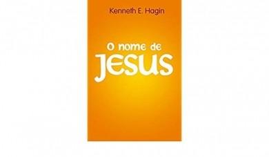 O NOME DE JESUS - KENNETH E HAGIN