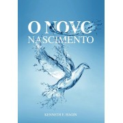 O NOVO NASCIMENTO - KENNETH E HAGIN