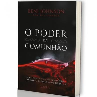 O PODER DA COMUNHAO - BENI JOHNSON