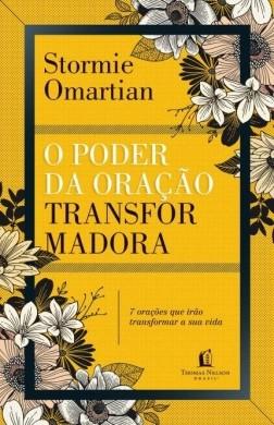 O PODER DA ORACAO TRANSFORMADORA - STORMIE OMARTIAN