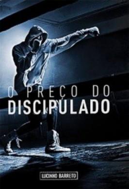 O PRECO DO DISCIPULADO - LUCINHO BARRETO