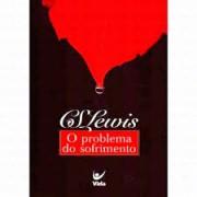 O PROBLEMA DO SOFRIMENTO - C S LEWIS