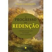 O PROGRESSO DA REDENCAO - WILLEM VANGEMEREN