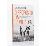 O PROPOSITO DA FAMILIA - LUCIANO SUBIRA