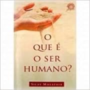 O QUE E O SER HUMANO - SILAS MALAFAIA