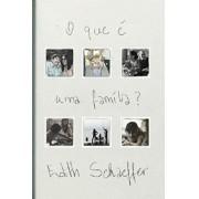 O QUE E UMA FAMILIA - EDITH SCHAEFFER
