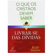 O QUE OS CRISTAOS DEVEM SABER SOBRE LIVRAR-SE DAS DIVIDAS - KEITH TONDEUR
