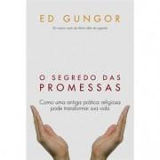 O SEGREDO DAS PROMESSAS - ED GUNGOR
