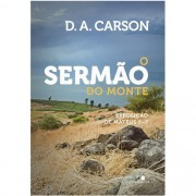 O SERMAO DO MONTE - D A CARSON