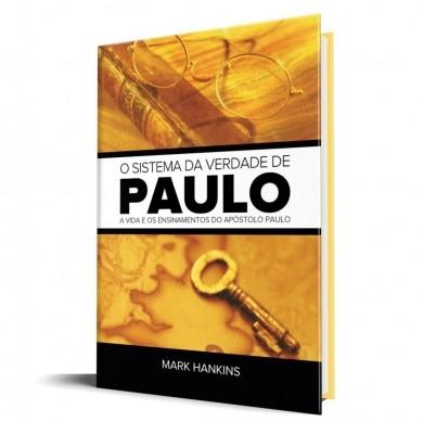 O SISTEMA DA VERDADE DE PAULO - MARK HANKINS