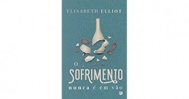 O SOFRIMENTO NUNCA E EM VAO - ELISABETH ELLIOT