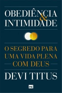 OBEDIENCIA E INTIMIDADE O SEGREDO PARA UMA VIDA - DEVI TITUS