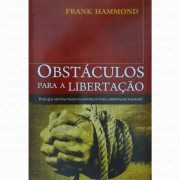 OBSTACULOS PARA A LIBERTACAO - FRANK HAMMOND