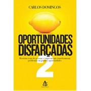 OPORTUNIDADES DISFARCADAS 2 - CARLOS DOMINGOS