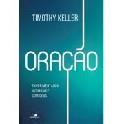ORACAO EXPERIMENTANDO INTIMIDADE COM DEUS - TIMOTHY KELLER