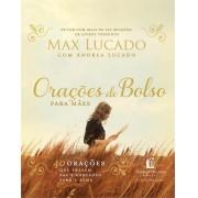 ORACOES DE BOLSO PARA AS MAES - MAX LUCADO