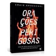 ORACOES PERIGOSAS - CRAIG GROESCHEL