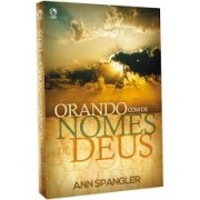 ORANDO COM OS NOMES DE DEUS - ANN SPANGLER