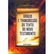 ORIGEM E TRANSMISSAO DO TEXTO DO NT - WILSON PAROSCHI