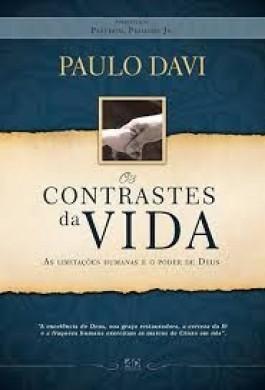 OS CONTRASTES DA VIDA AS LIMITACOES HUMANAS - PAULO DAVI