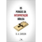 OS PERIGOS DA INTERPRETACAO BIBLICA - D A CARSON