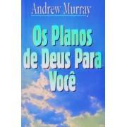 OS PLANOS DE DEUS PARA VOCE - ANDREW MURRAY