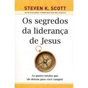 OS SEGREDOS DA LIDERANCA DE JESUS - STEVEN K SCOTT