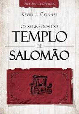 OS SEGREDOS DO TEMPLO DE SALOMAO - KEVIN J CONNER