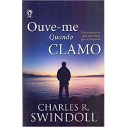 OUVE ME QUANDO CLAMO - CHARLES R SWINDOLL