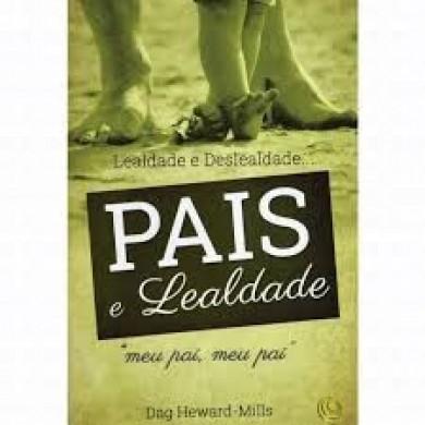 PAIS E LEALDADE - DAG HEWARD MILLS