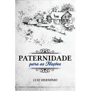 PATERNIDADE PARA AS NACOES - LUIZ HERMINIO
