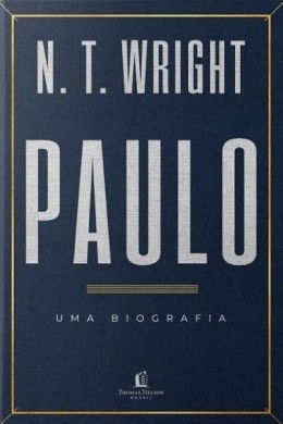 PAULO UMA BIOGRAFIA - N T WRIGHT