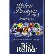 PEDRAS PRECIOSAS DO GREGO 1 PRIMAVERA - RICK RENNER