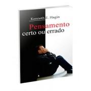 PENSAMENTO CERTO OU ERRADO - KENNETH E HAGIN