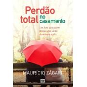 PERDAO TOTAL NO CASAMENTO - MAURICIO ZAGARI
