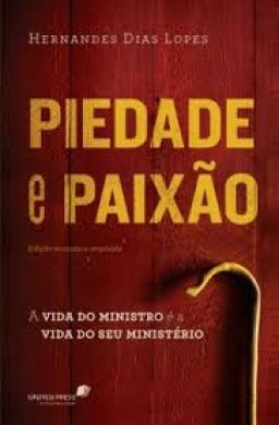 PIEDADE E PAIXAO - HERNANDES DIAS LOPES