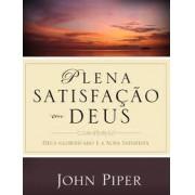 PLENA SATISFACAO EM DEUS - JOHN PIPER