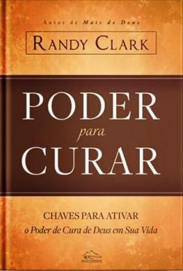 PODER PARA CURAR - RANDY CLARK