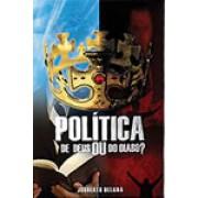 POLITICA DE DEUS OU DO DIABO - JOUBERTO DELANA