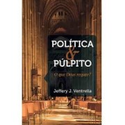 POLITICA E PULPITO - JEFFERY J VENTRELLA