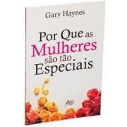 POR QUE AS MULHERES SAO TAO ESPECIAIS - GARY HAYNES