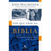 POR QUE CRER NA BIBLIA - JOHN MACARTHUR